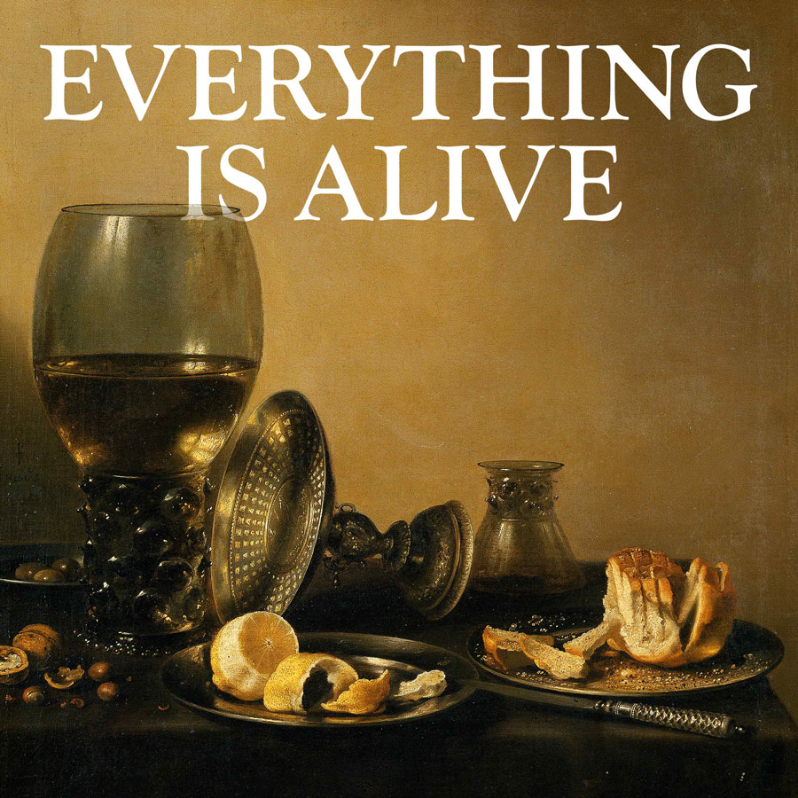 Everything Is Alive Podcast